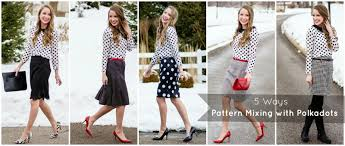 Mixing Patterns Classy 48 Ways Pattern Mixing With Polka Dots Elisabeth McKnight