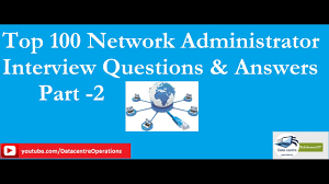 top network administrator interview questions answers part  top network administrator interview questions answers part 2 rohittomar007
