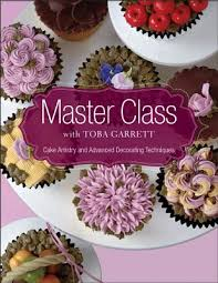 Master Class With Toba Garrett Cake Artistry And Advanced