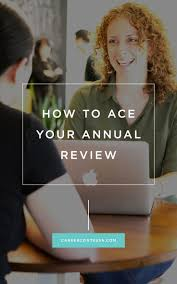 best ideas about annual review resume business how to ace your annual review your annual review doesn t have to be scary we ll show you how to prepare and guarantee an a every time career
