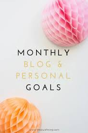 monthly goals monthly blog and personal goals