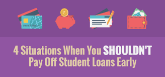 Dont Pay Off Student Loans Early In These 4 Situations Student