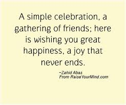 Celebrate Life Quotes Inspiration Celebrate Life Quotes Quotes Sayings Verses Advice Raise Your Mind