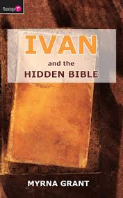 Ivan And the Hidden Bible by Myrna Grant - Christian Focus Publications