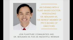 An Evening with a Plant-based Doctor: Introducing Dr. Benjamin Ha ...