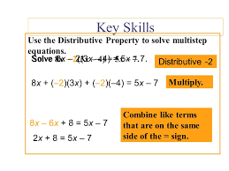 key skills use the distributive property to solve multistep equations