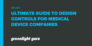 Medical Device Design Control Templates The Ultimate Guide To Design Controls For Medical Device