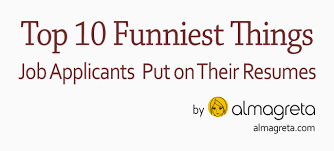 Top 10 Funniest Things Job Applicants Put On Their Resumes