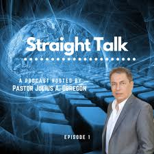 Straight Talk with Pastor Julius A. Obregon