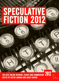 speculative fiction the year s best online reviews essays  speculative fiction 2012 the year s best online reviews essays and commentary jurassic london