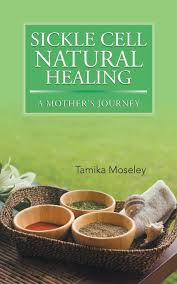 Sickle Cell Natural Healing: A Mother's Journey: Amazon.co.uk ...