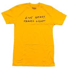 Live Heavy Travel Light Vol 4 Live Heavy Travel Light Tee Gold T Shirts At Tempe