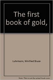 The first book of gold, : Luhrmann, Winifred Bruce: Amazon.com: Books