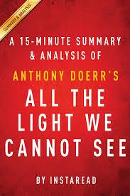 All The Light We Cannot See Summary Study Guide Summary Of All The Light We Cannot See Ebook By Instaread Summaries Rakuten Kobo