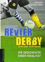 Revier-Derby: Schalke 04 - Borussia Dortmund: Die Geschichte einer  Rivalität: Amazon.de: Schnittker, Gregor: Bücher