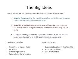 the big ideas in this section we will solve quadratic equations in three diffe ways