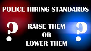 police hiring standards raise or lower them leo round table episode 114