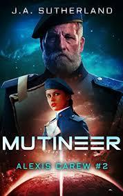 Amazon.com: Mutineer (Alexis Carew Book 2) eBook: Sutherland, J.A. ...