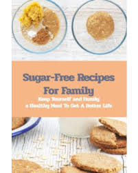 Shop Deals on Sugar-Free Recipes For Family: Keep Yourself and ...