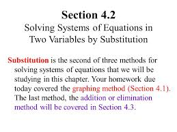 section 4 2 solving systems of equations in two variables by substitution substitution is the second of