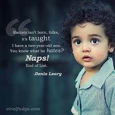 Quotes On Racism Fascinating Childrenracismquotedenislearyviralfudge ViralFudge