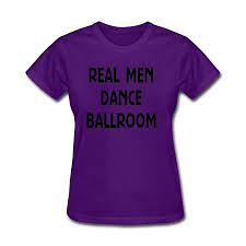 Us 1599 Real Men Dance Ballroom Short T Shirt Women Girl Lady I Love You Love Quotes T Shirt Casual Tshirt In T Shirts From Womens Clothing On