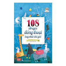 108 Truyện Đồng Thoại Hay Nhất Thế Giới - Tái Bản 2018