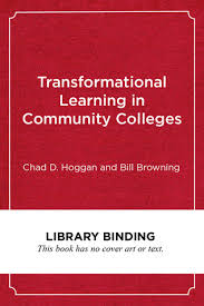 Transformational Learning In Community Colleges Charting A