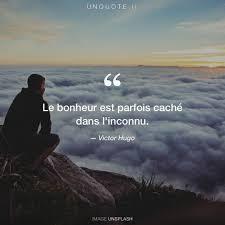 Victor Hugo Le Bonheur Est Parfois Caché Dans Linconnu Pensées