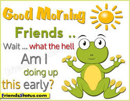 Humorous Good Morning Quotes Best Of Funny Good Morning Quotes For Friends Wallpaper New HD Quotes