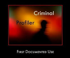 criminal profiling criminal profiling first documented use