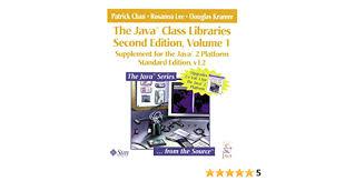 The Java? Class Libraries, Volume 1: Supplement for the Java? 2 Platform,  Standard Edition, v1.2: 01: Chan, Patrick, Lee, Rosanna, Kramer, Douglas:  Amazon.sg: Books