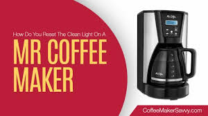 Use a clean filter and turn it on to run 3 cups then let it sit for 30 minutes then continue to run the rest. How Do You Reset The Clean Light On A Mr Coffee Maker