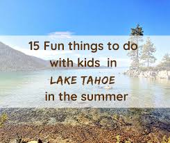 with kids in lake tahoe in the summer