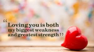 loving you is biggest weakness and greatest strength quotes tags