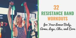 32 Resistance Band Workouts For Lower Body Arms Legs Abs