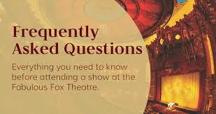 Faqs The Fabulous Fox Theatre
