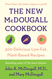 the new mcdougall cookbook 300 delicious low fat plant based recipes john a mcdougall mary mcdougall 9780452274655 amazon books