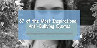 Bully Quotes Cool 48 Inspirational Quotes About Bullying