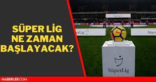 2021 ve 2022 Süper Lig ne zaman başlayacak? Süper Lig fikstürü 2021 2022! -  Haberler