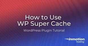 use wp super cache inmotion hosting