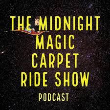 The Midnight Magic Carpet Ride Show
