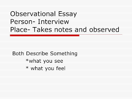 introduction to reflection essays english students tth a 6 observational essay person interview place takes notes and observed both describe something what you see what you feel