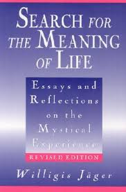 search for the meaning of life essays and reflections on the  667070