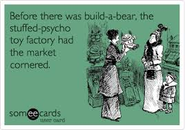 Before There Was Build A Bear The Stuffed Psycho Toy Factory Had