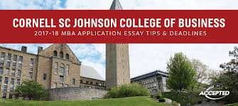 cornell sc johnson college of business application essay tips check out more school specific mba essay tips