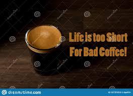 La Citation De Webcoffee La Vie Est Trop Courte Pour Le Café Gâté