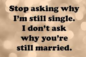 Funny Being Single Quotes New 48 Funny Single Quotes Laughtard