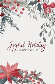 Recipe Journals Joyful Holiday Recipe Journal By Inspiration Journals