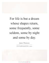 Life Is But A Dream Quote Best of For Life Is But A Dream Whose Shapes Return Some Frequently